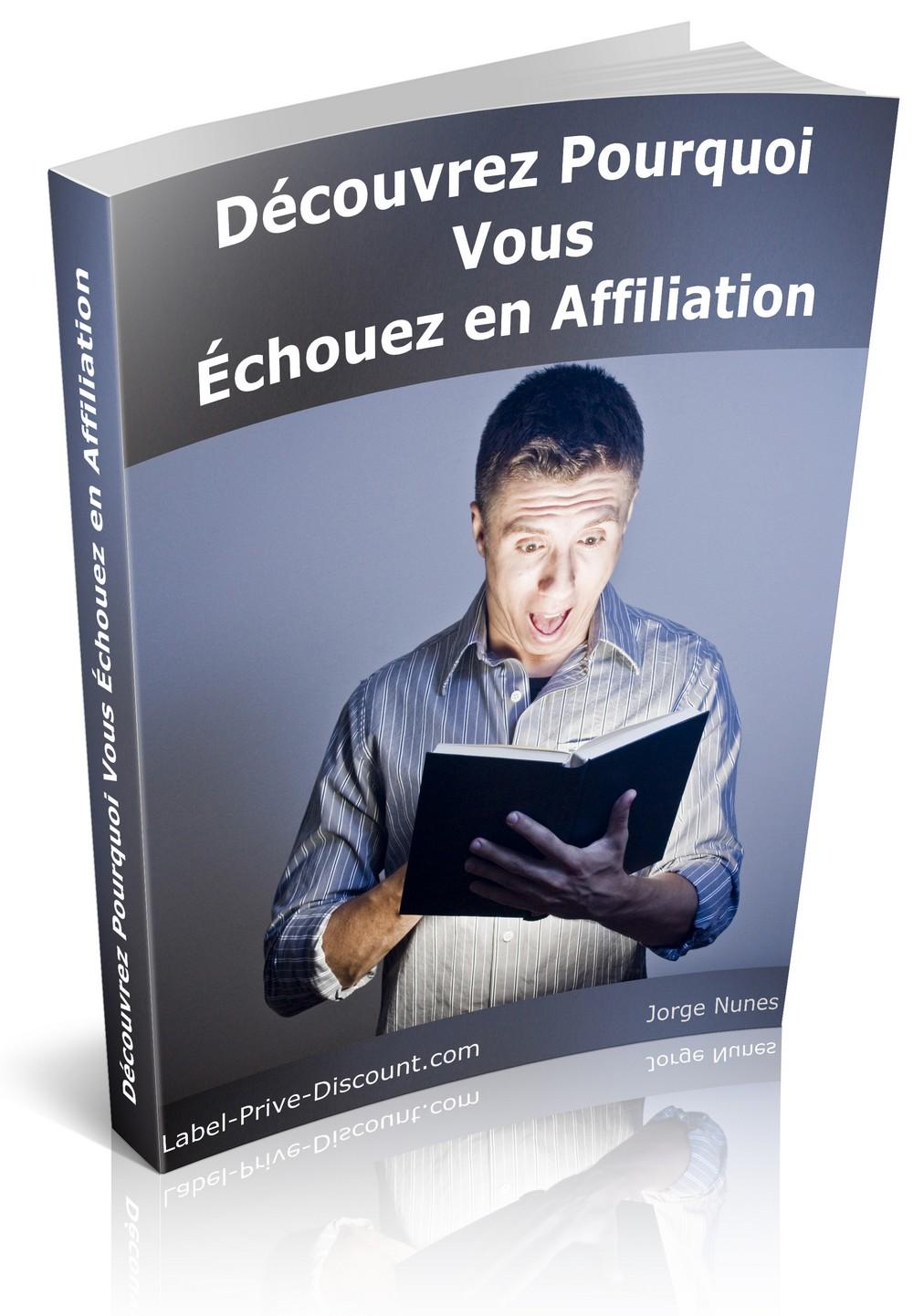E-books ''Pourquoi vous échouer en affiliation''